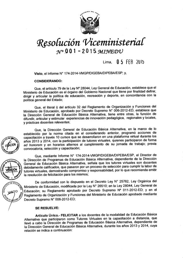 Resofución 'Viceministeriaf . W°.001- 201 ÉMIÜVEQDU  Lima,  05 FEB '¿un  Visto,  el Informe N° 174-2014-VMGP/ DIGEBA/ DIPE...