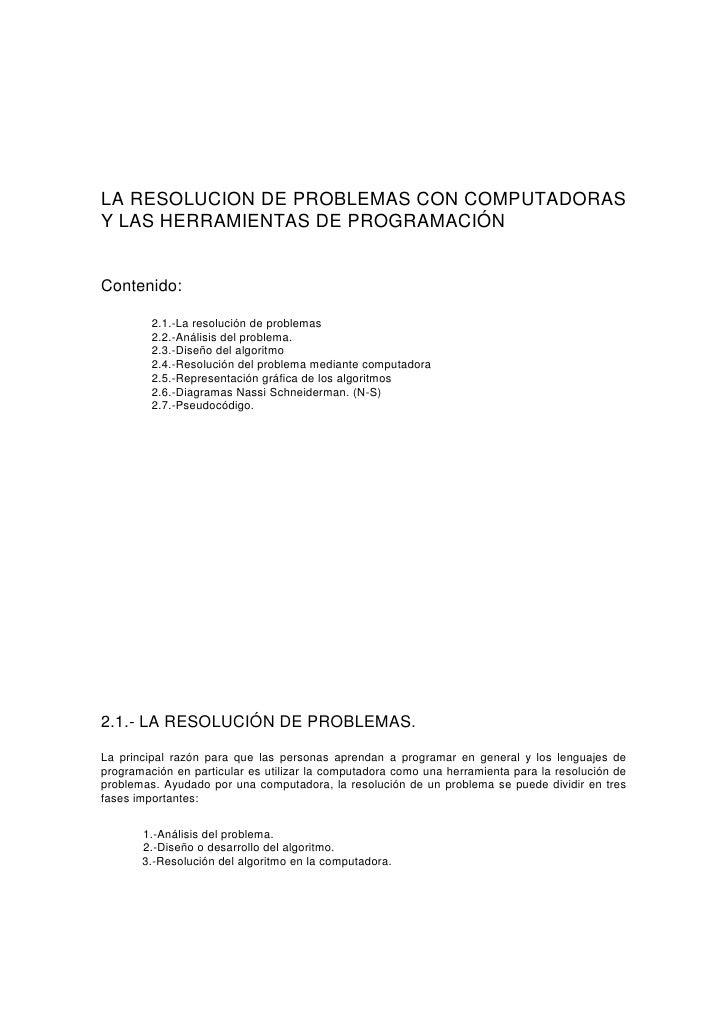 LA RESOLUCION DE PROBLEMAS CON COMPUTADORAS Y LAS HERRAMIENTAS DE PROGRAMACIÓN   Contenido:           2.1.-La resolución d...