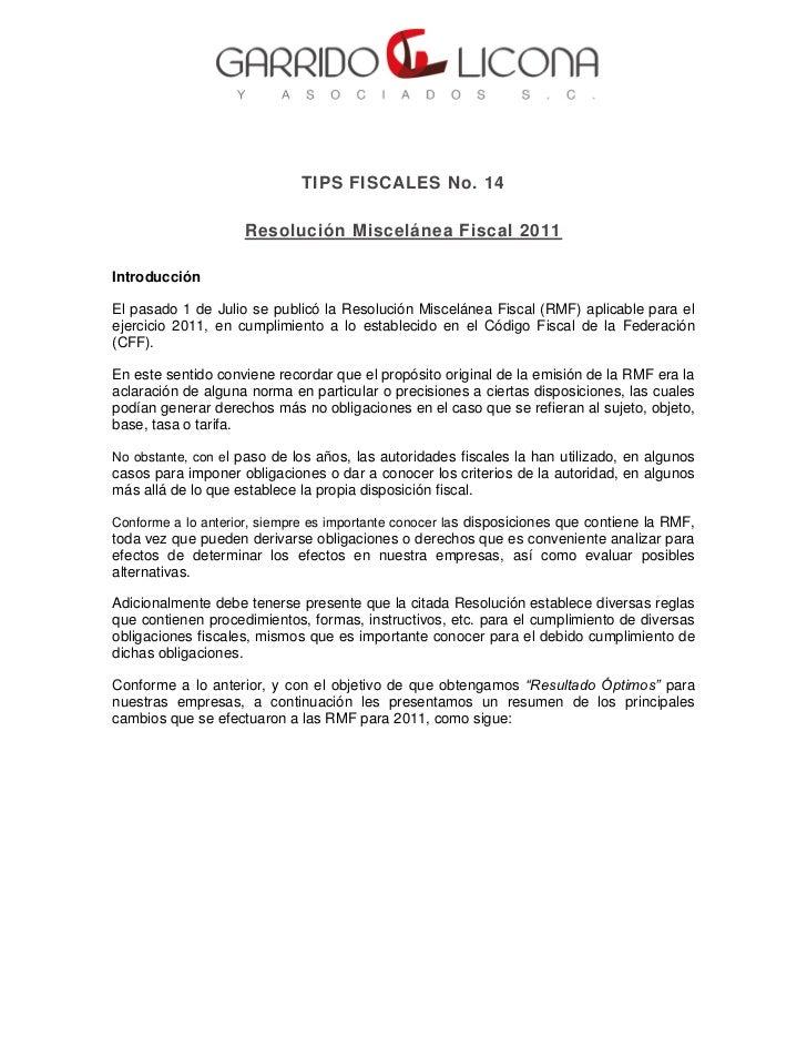 TIPS FISCALES No. 14                    Resolución Miscelánea Fiscal 2011IntroducciónEl pasado 1 de Julio se publicó la Re...