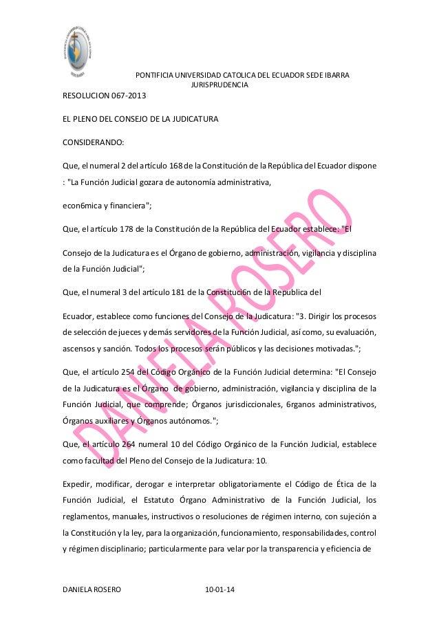 PONTIFICIA UNIVERSIDAD CATOLICA DEL ECUADOR SEDE IBARRA JURISPRUDENCIA  RESOLUCION 067-2013 EL PLENO DEL CONSEJO DE LA JUD...