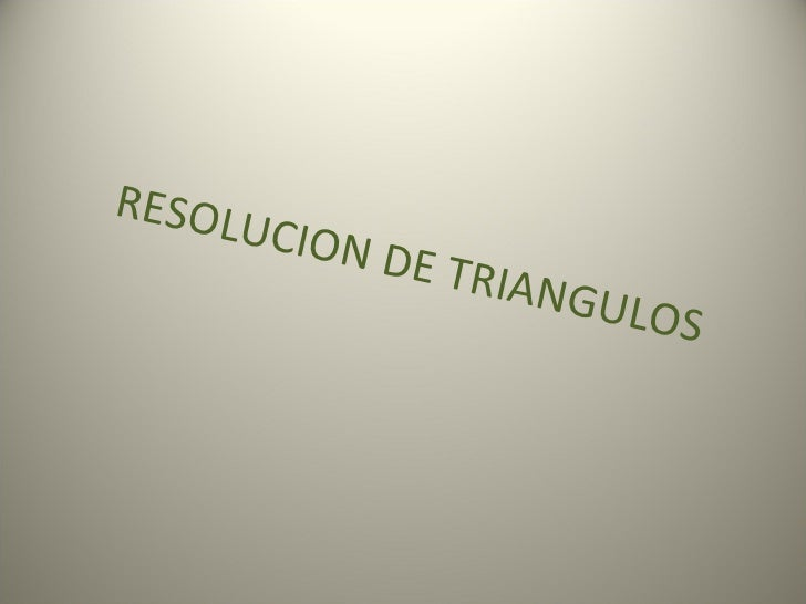 RESOLUCION DE TRIANGULOS