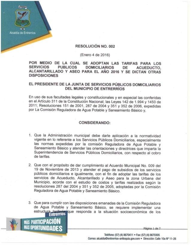 Alcaldía de Enlrerríos  RESOLUCIÓN N0. 002     (Enero 4 de 2016)  POR MEDIO DE LA CUAL SE ADOPTAN LAS TARIFAS PARA LOS SER...