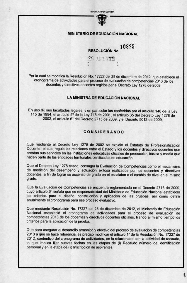 frl' REPUBLICA DE C OLOMBIA MINISTERIO DE EDUCACIÓN NACIONAL 10g25 RESOLUCIÓN No. Por la cual se modifica la Resolución No...