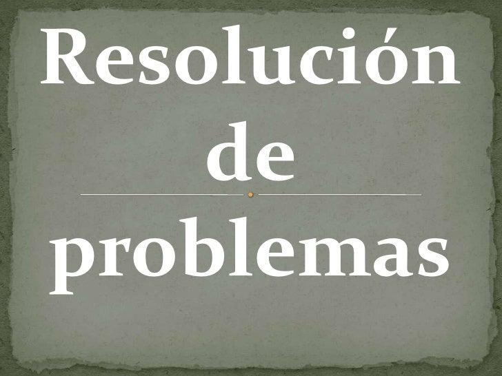 Resolución    deproblemas