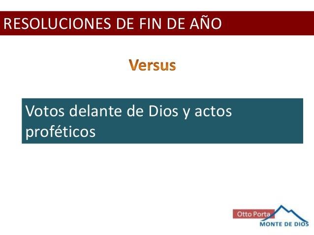 RESOLUCIONES DE FIN DE AÑO  Votos delante de Dios y actos proféticos