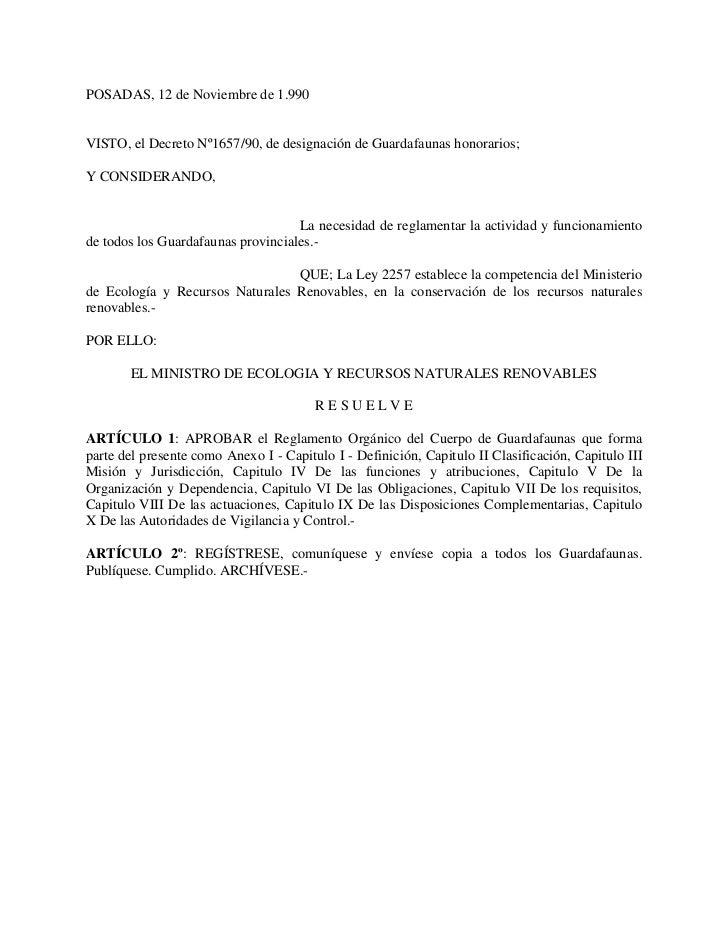 POSADAS, 12 de Noviembre de 1.990VISTO, el Decreto Nº1657/90, de designación de Guardafaunas honorarios;Y CONSIDERANDO,   ...
