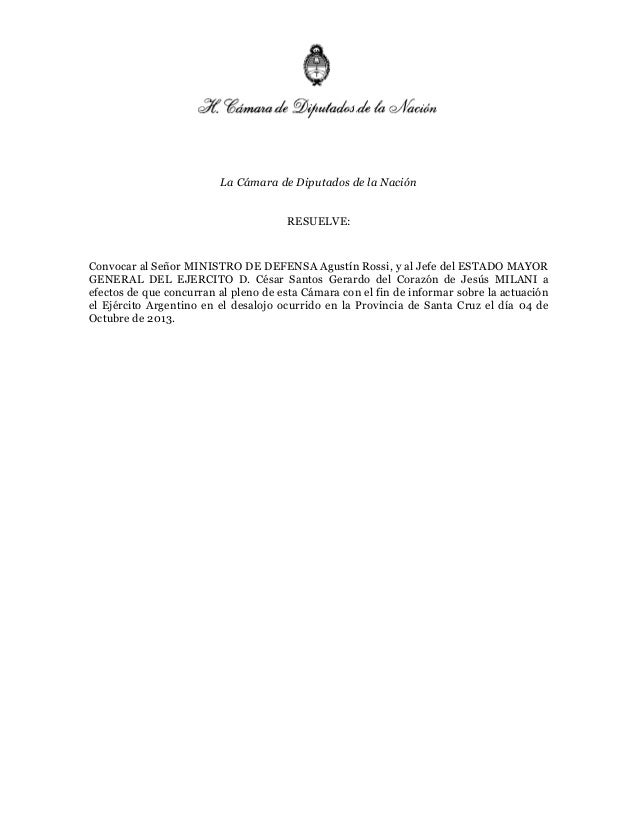 La Cámara de Diputados de la Nación RESUELVE: Convocar al Señor MINISTRO DE DEFENSA Agustín Rossi, y al Jefe del ESTADO MA...