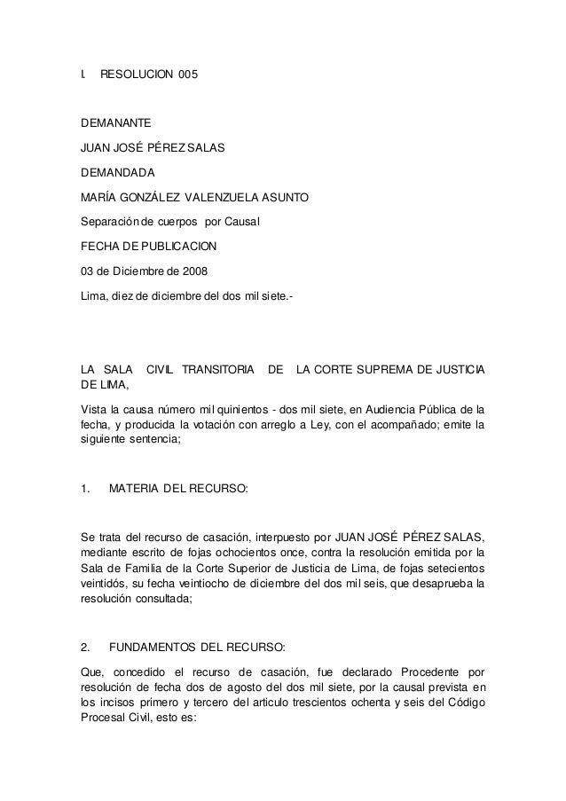 I. RESOLUCION 005 DEMANANTE JUAN JOSÉ PÉREZ SALAS DEMANDADA MARÍA GONZÁLEZ VALENZUELA ASUNTO Separación de cuerpos por Cau...