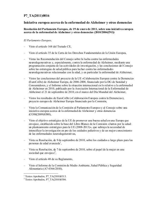 P7_TA(2011)0016Iniciativa europea acerca de la enfermedad de Alzheimer y otras demenciasResolución del Parlamento Europeo,...