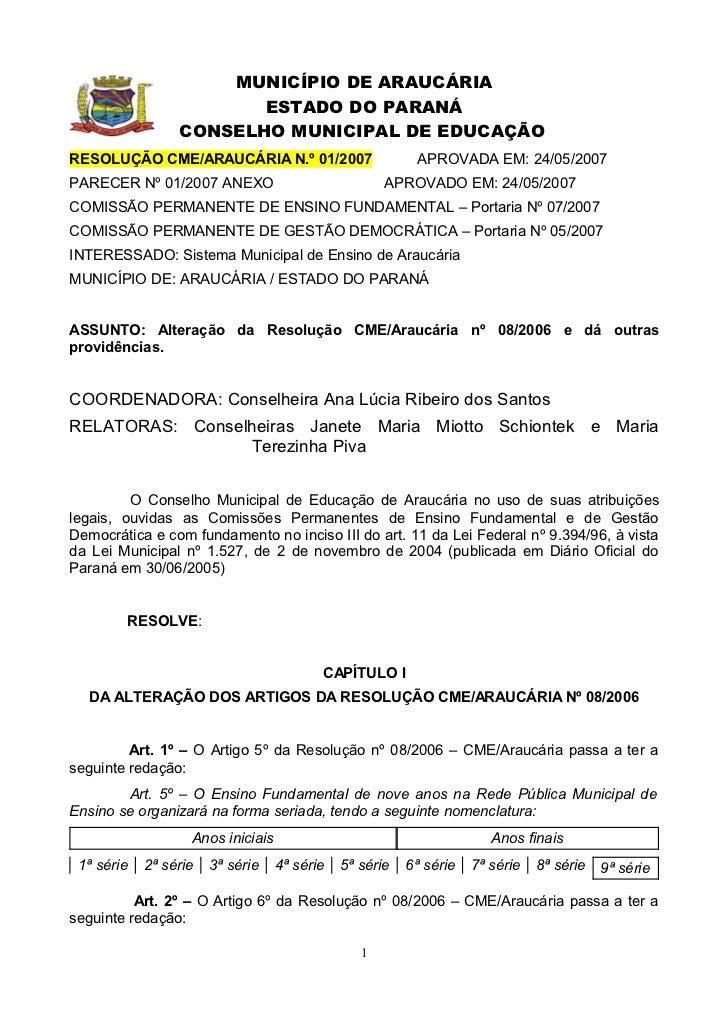 MUNICÍPIO DE ARAUCÁRIA                        ESTADO DO PARANÁ                 CONSELHO MUNICIPAL DE EDUCAÇÃORESOLUÇÃO CME...