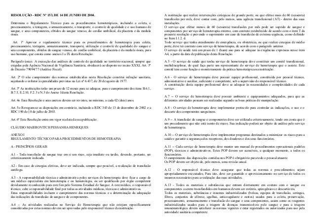 RESOLUÇÃO - RDC Nº 153, DE 14 DE JUNHO DE 2004. Determina o Regulamento Técnico para os procedimentos hemoterápicos, inclu...