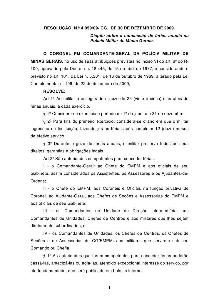 RESOLUÇÃO N.º 4.059/09- CG, DE 30 DE DEZEMBRO DE 2009.                                 Dispõe sobre a concessão de férias ...