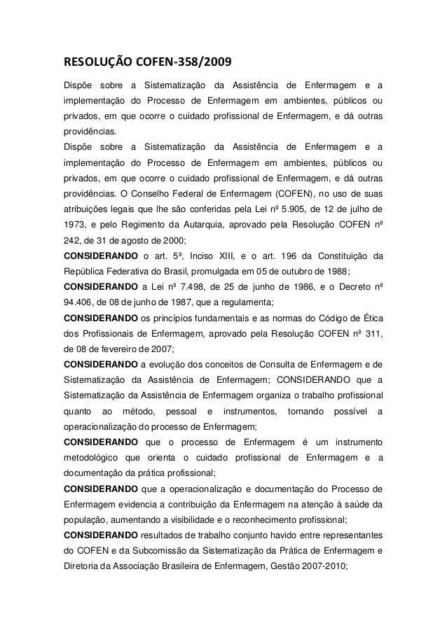 RESOLUÇÃO COFEN-358/2009 Dispõe sobre a Sistematização da Assistência de Enfermagem e a implementação do Processo de Enfer...