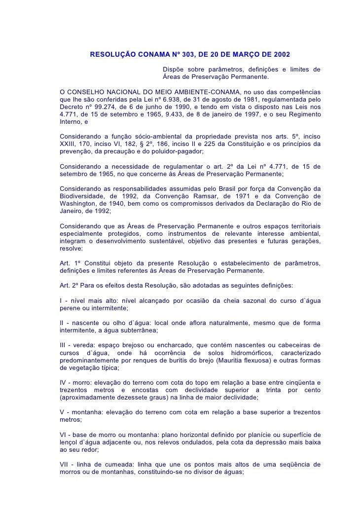 RESOLUÇÃO CONAMA Nº 303, DE 20 DE MARÇO DE 2002                                     Dispõe sobre parâmetros, definições e ...