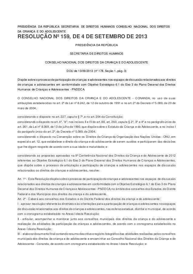 PRESIDÊNCIA DA REPÚBLICA SECRETARIA DE DIREITOS HUMANOS CONSELHO NACIONAL DOS DIREITOS DA CRIANÇA E DO ADOLESCENTE RESOLUÇ...