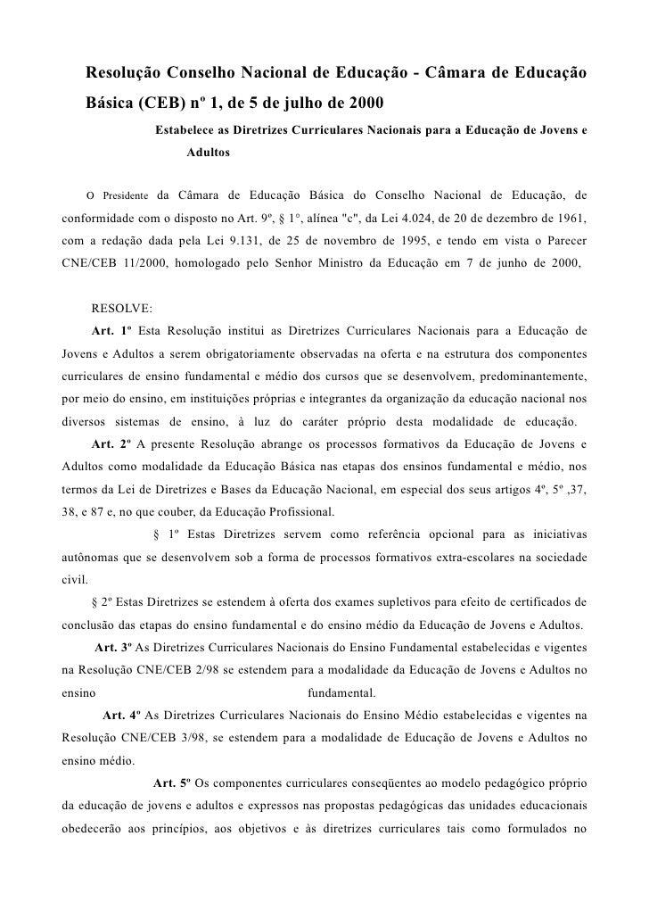 Resolução Conselho Nacional de Educação - Câmara de Educação     Básica (CEB) nº 1, de 5 de julho de 2000                 ...