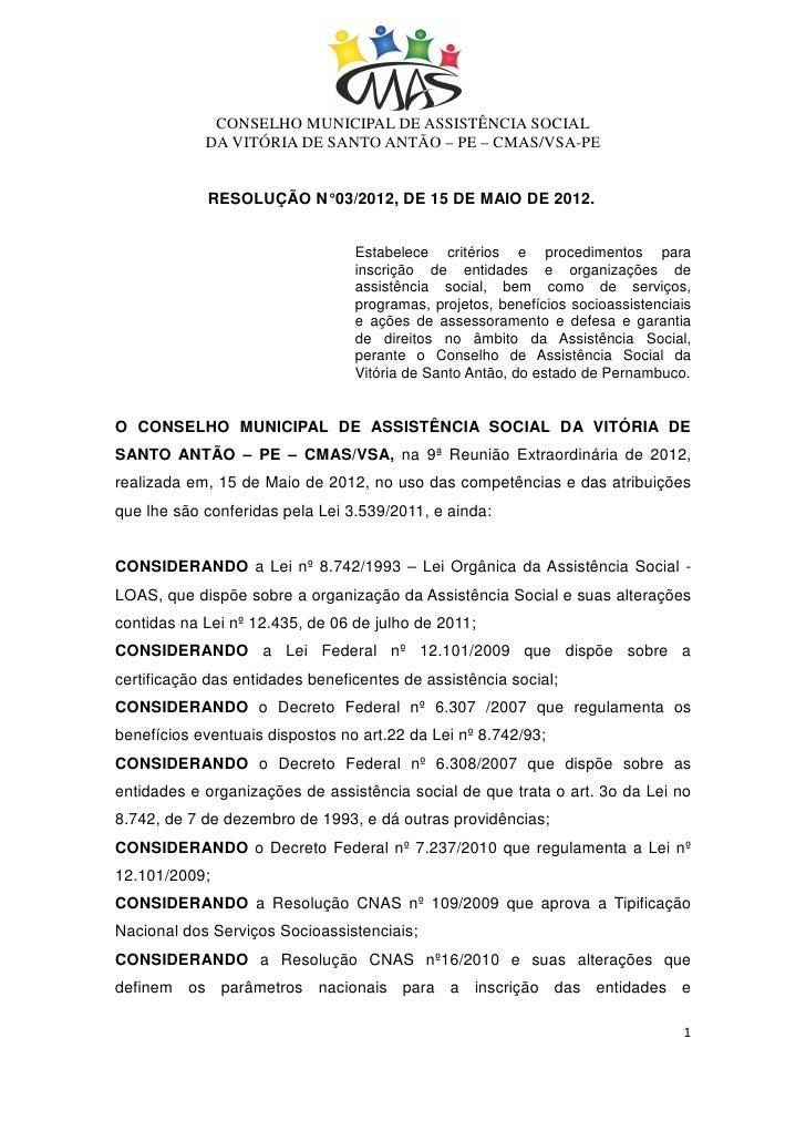 CONSELHO MUNICIPAL DE ASSISTÊNCIA SOCIAL            DA VITÓRIA DE SANTO ANTÃO – PE – CMAS/VSA-PE            RESOLUÇÃO N° 0...