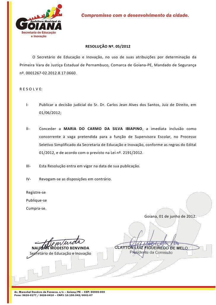 Compromisso com o desenvolvimento da cidade.                                                  RESOLUÇÃO Nº. 05/2012       ...