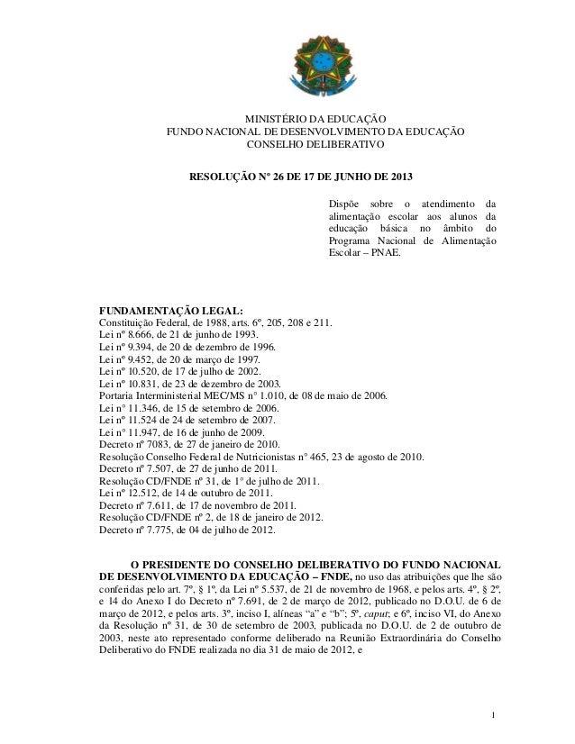 MINISTÉRIO DA EDUCAÇÃO FUNDO NACIONAL DE DESENVOLVIMENTO DA EDUCAÇÃO CONSELHO DELIBERATIVO RESOLUÇÃO Nº 26 DE 17 DE JUNHO ...