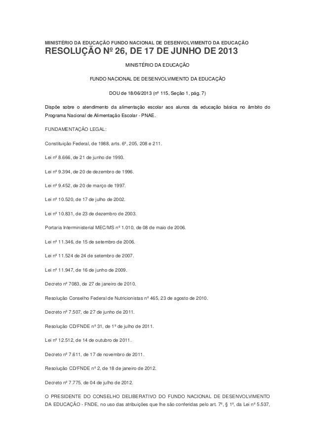 MINISTÉRIO DA EDUCAÇÃO FUNDO NACIONAL DE DESENVOLVIMENTO DA EDUCAÇÃORESOLUÇÃO Nº 26, DE 17 DE JUNHO DE 2013MINISTÉRIO DA E...