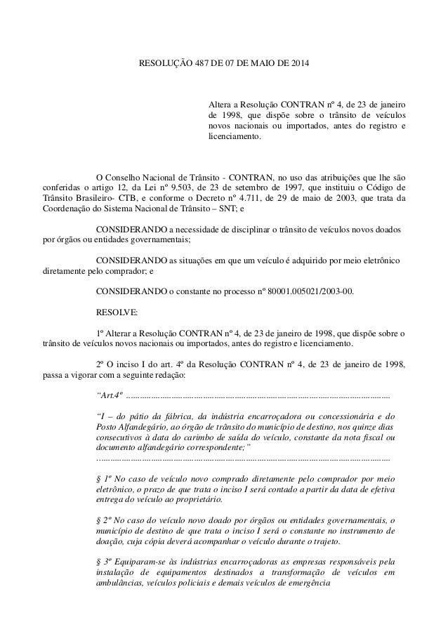 RESOLUÇÃO 487 DE 07 DE MAIO DE 2014 Altera a Resolução CONTRAN nº 4, de 23 de janeiro de 1998, que dispõe sobre o trânsito...