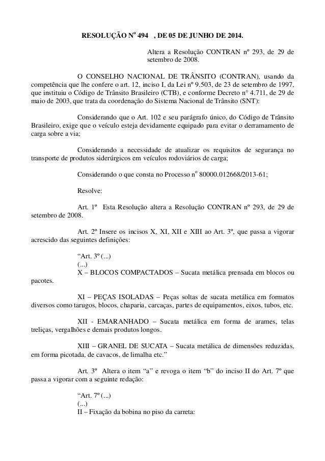 RESOLUÇÃO No 494 , DE 05 DE JUNHO DE 2014. Altera a Resolução CONTRAN nº 293, de 29 de setembro de 2008. O CONSELHO NACION...