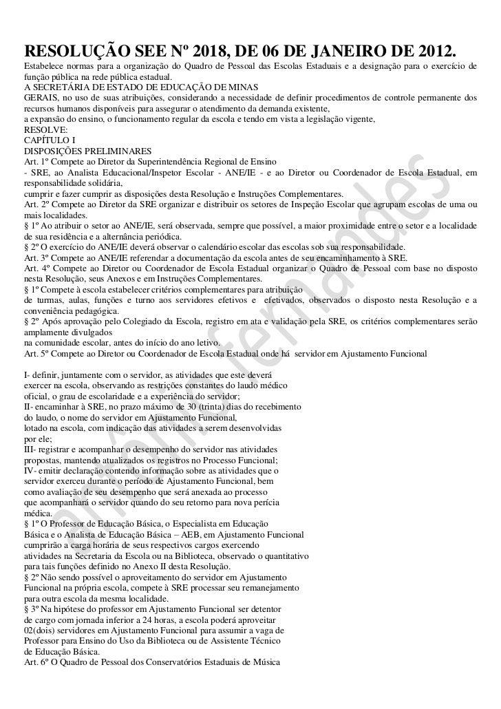 RESOLUÇÃO SEE Nº 2018, DE 06 DE JANEIRO DE 2012.Estabelece normas para a organização do Quadro de Pessoal das Escolas Esta...