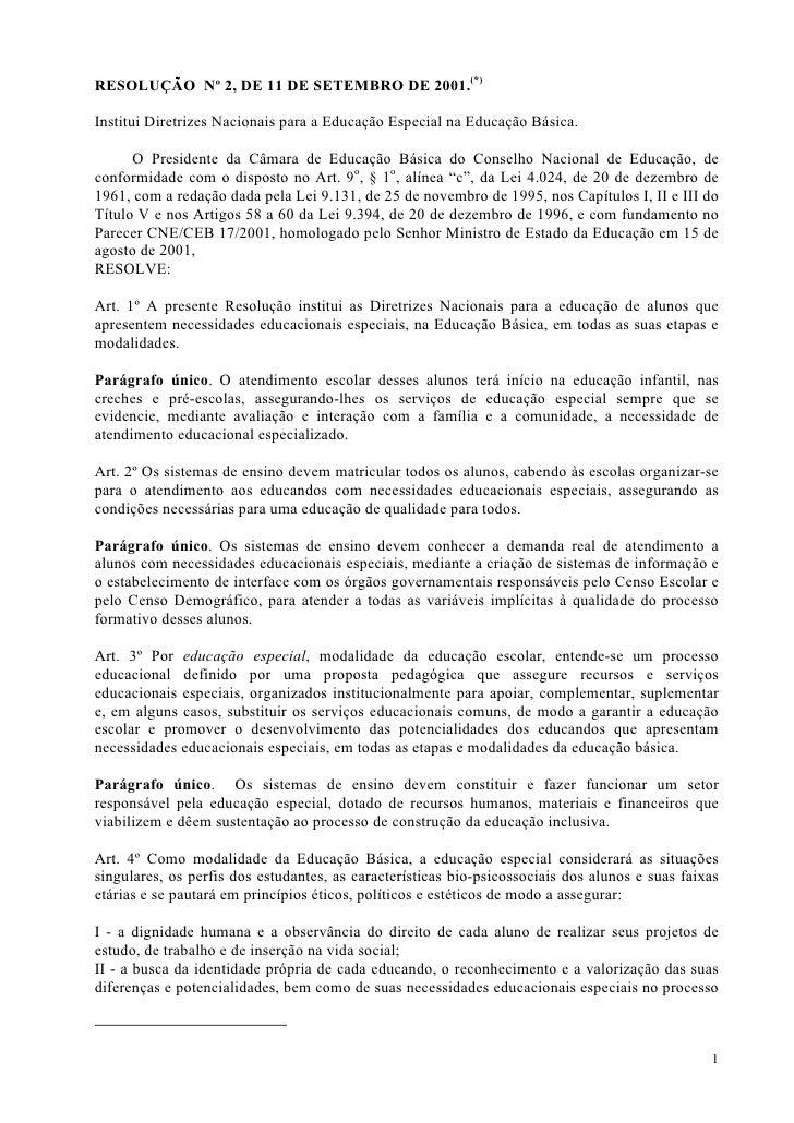 RESOLUÇÃO Nº 2, DE 11 DE SETEMBRO DE 2001.(*)  Institui Diretrizes Nacionais para a Educação Especial na Educação Básica. ...