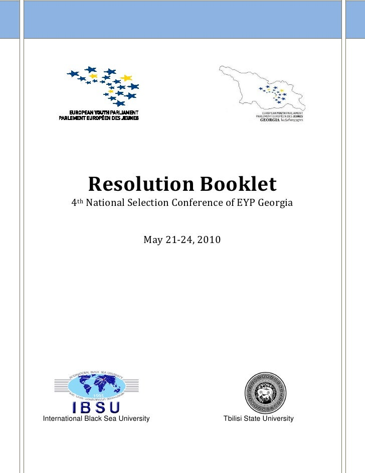 Resolution Booklet          4th National Selection Conference of EYP Georgia                                   May 21-24, ...