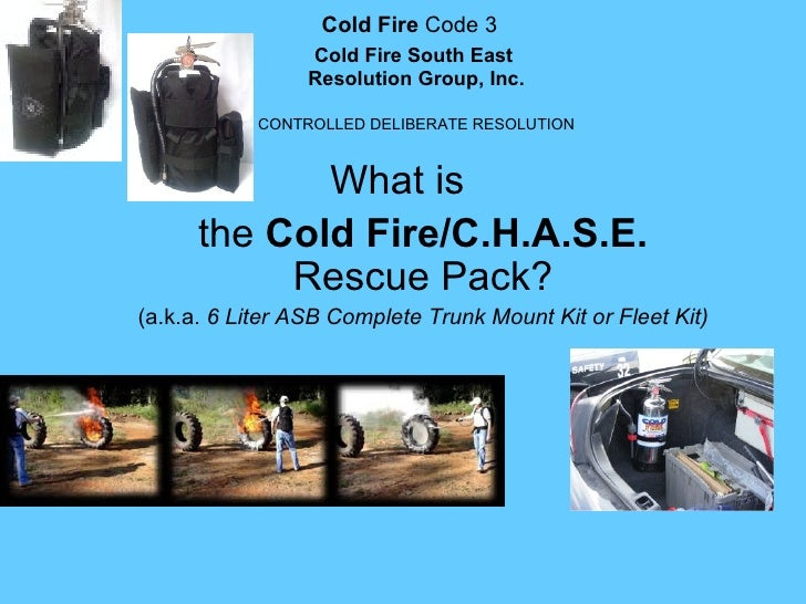 Cold FireCode3                    Cold Fire South East                 Resolution Group, Inc.            CONTROLLEDDEL...