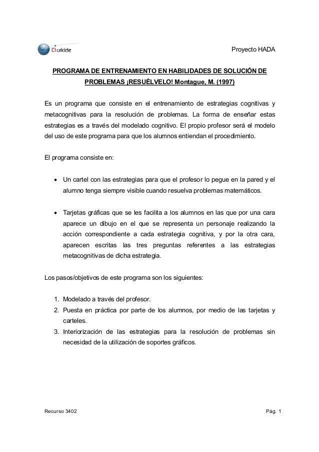 Proyecto HADA  PROGRAMA DE ENTRENAMIENTO EN HABILIDADES DE SOLUCIÓN DE               PROBLEMAS ¡RESUÉLVELO! Montague, M. (...