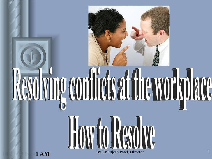 Resolving Conflict At Work Place