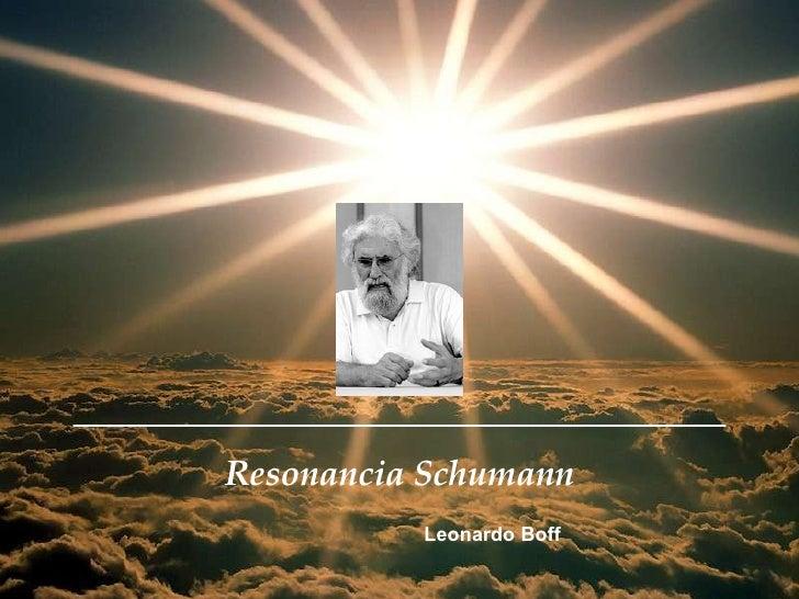 Resonancia Schumann Leonardo Boff
