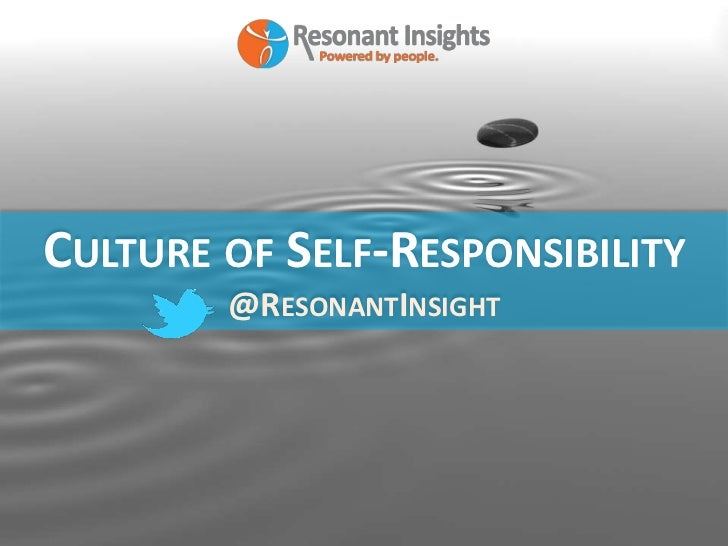 CULTURE OF SELF-RESPONSIBILITY        @RESONANTINSIGHT