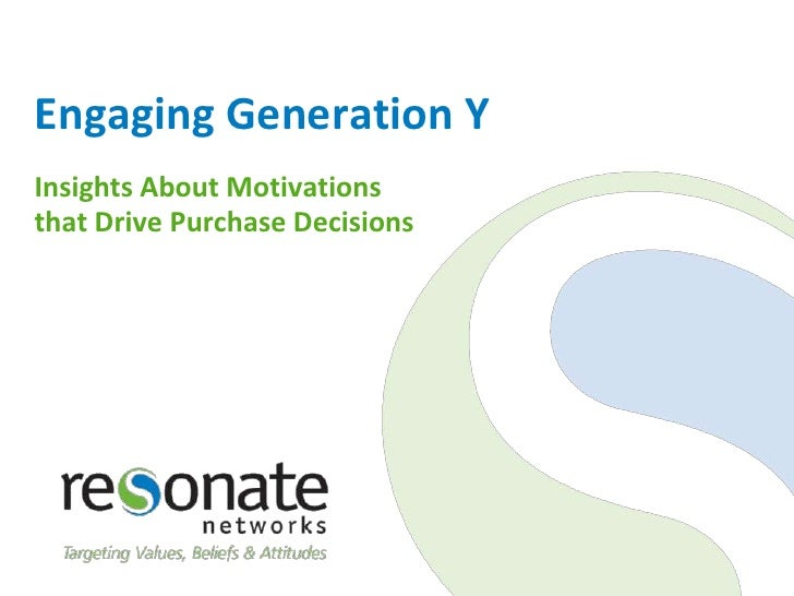 Engaging Generation Y<br />Insights About Motivations that Drive Purchase Decisions <br />