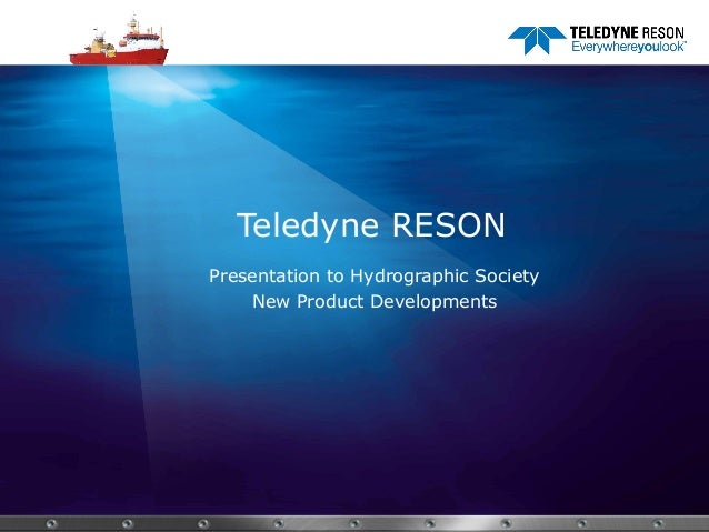 Teledyne RESON Presentation to Hydrographic Society New Product Developments  PAGE 1