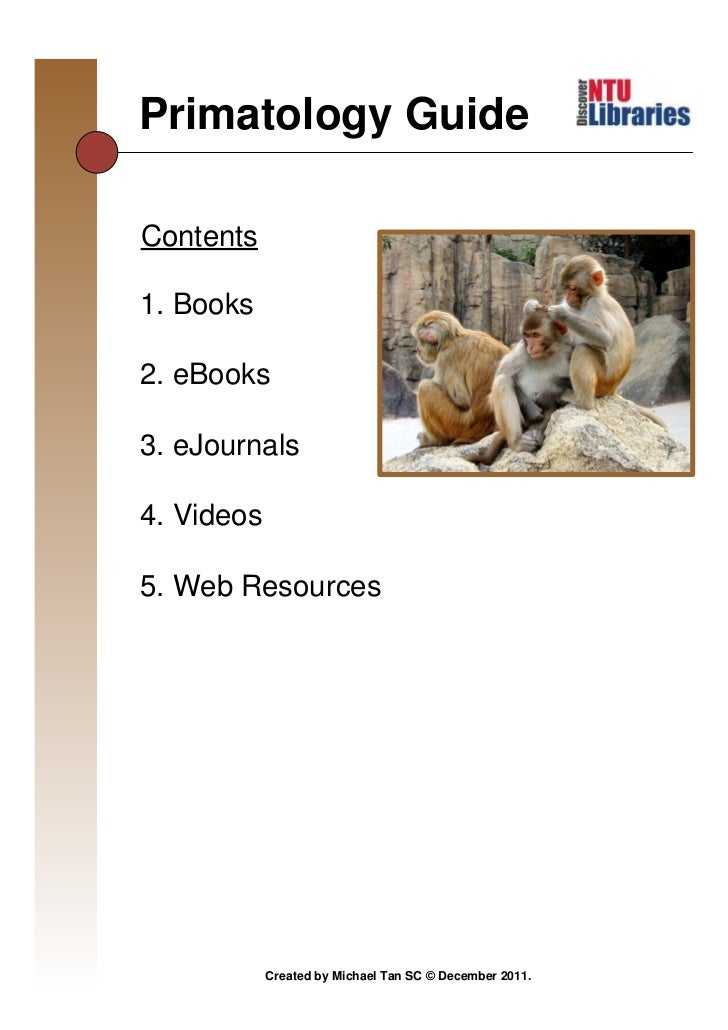 Primatology Guide                                               Thursday, December 22, 2011Contents1. Books2. eBooks3. eJo...