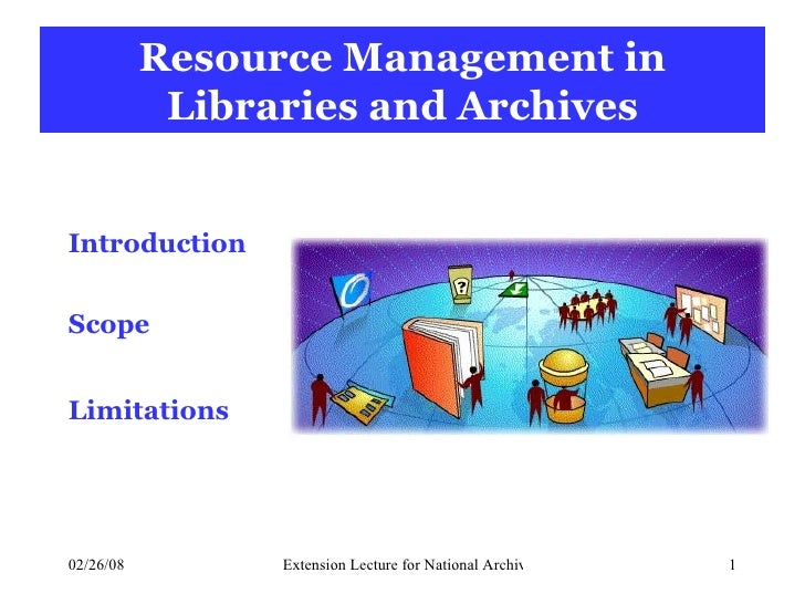 Resource Management in Libraries and Archives Introduction Scope Limitations