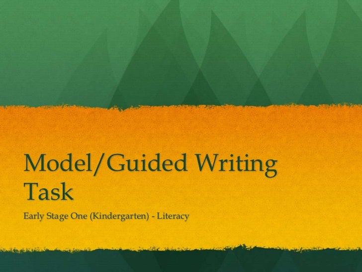 Model/Guided Writing Task<br />Early Stage One (Kindergarten) - Literacy<br />