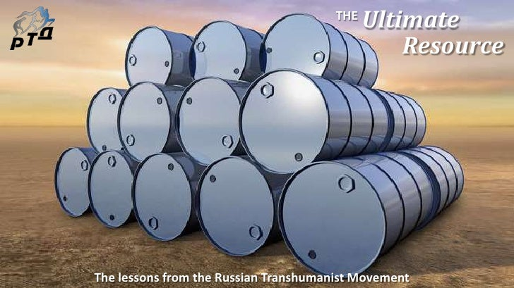 Ultimate<br />THE<br />Resource<br />The lessons from the Russian Transhumanist Movement<br />
