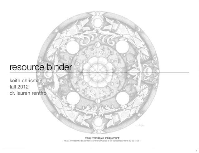 """resource binderkeith chrismanfall 2012dr. lauren rentfro                                         image: """"mandala of enligh..."""