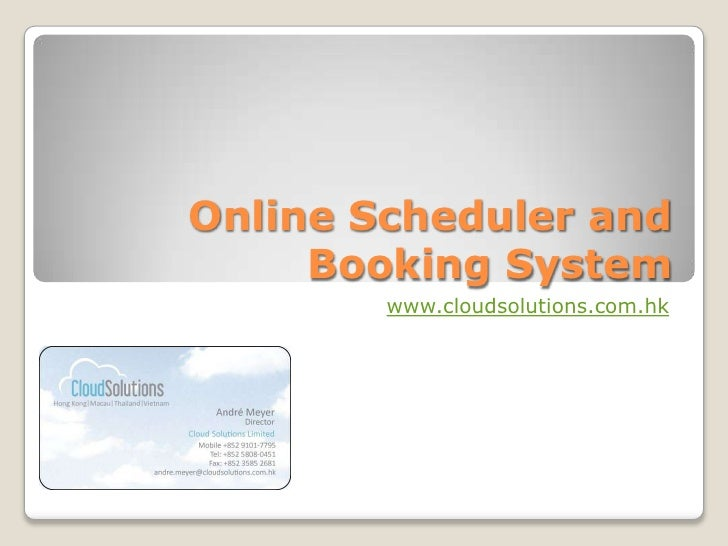 Online Scheduler and Booking System<br />www.cloudsolutions.com.hk<br />