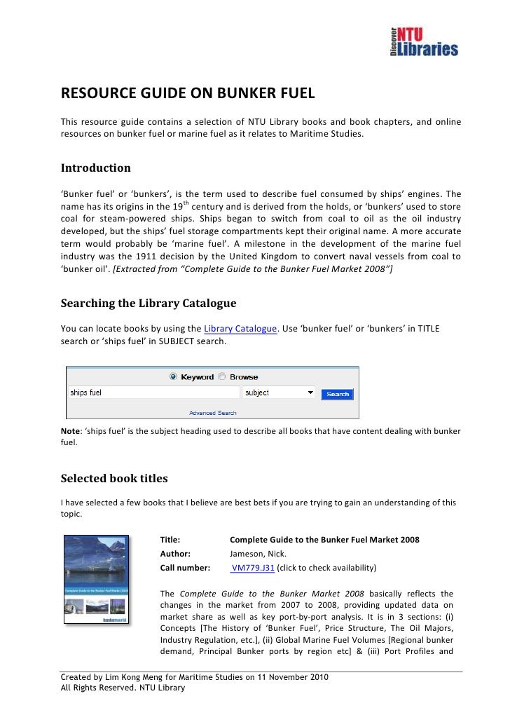 RESOURCE GUIDE ON BUNKER FUEL <br />This resource guide contains a selection of NTU Library books and book chapters, and o...