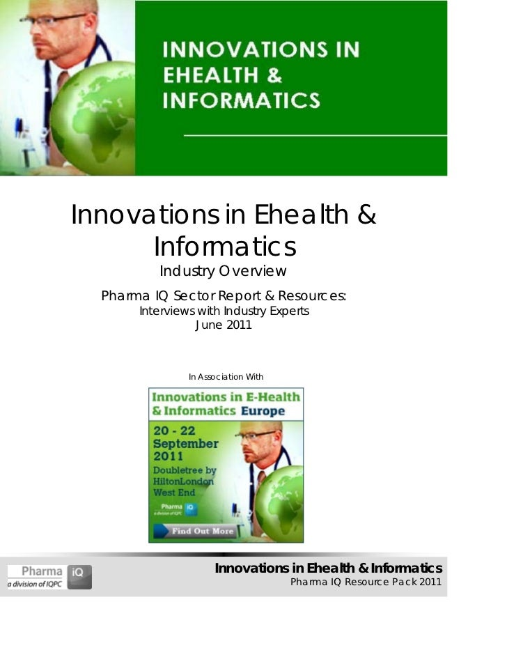 Innovations in Ehealth &      Informatics          Industry Overview  Pharma IQ Sector Report & Resources:       Interview...