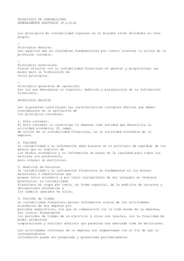 PRINCIPIOS DE CONTABILIDADGENERALMENTE ACEPTADOS (P.C.G.A)Los principios de contabilidad vigentes en el Ecuador están divi...
