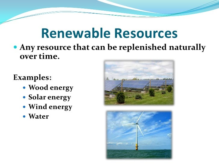 Types Of Renewable Resources Example Pictures To Pin On