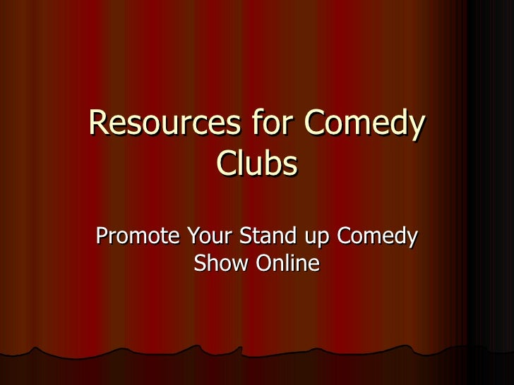 Resources for Comedy Clubs Promote Your Stand up Comedy Show Online