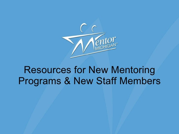 Resources for New Mentoring Programs & New Staff Members