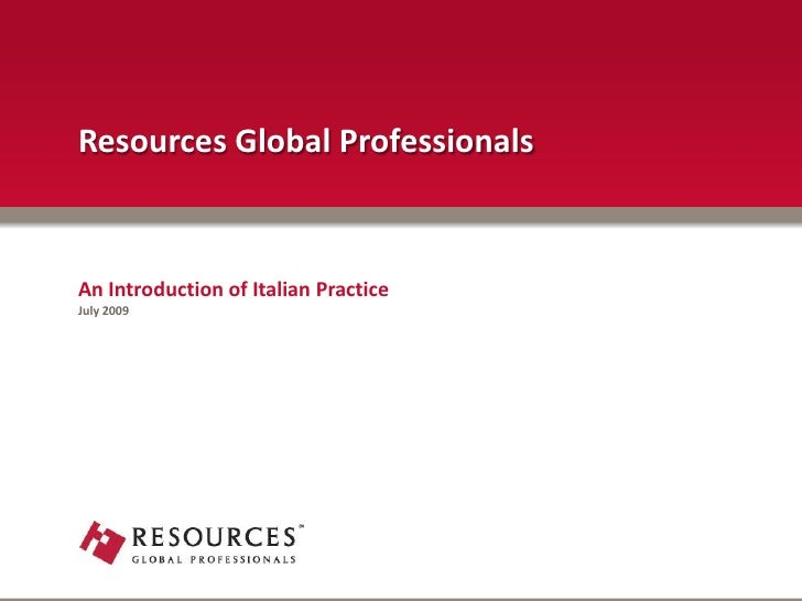 Resources Global Professionals    An Introduction of Italian Practice July 2009