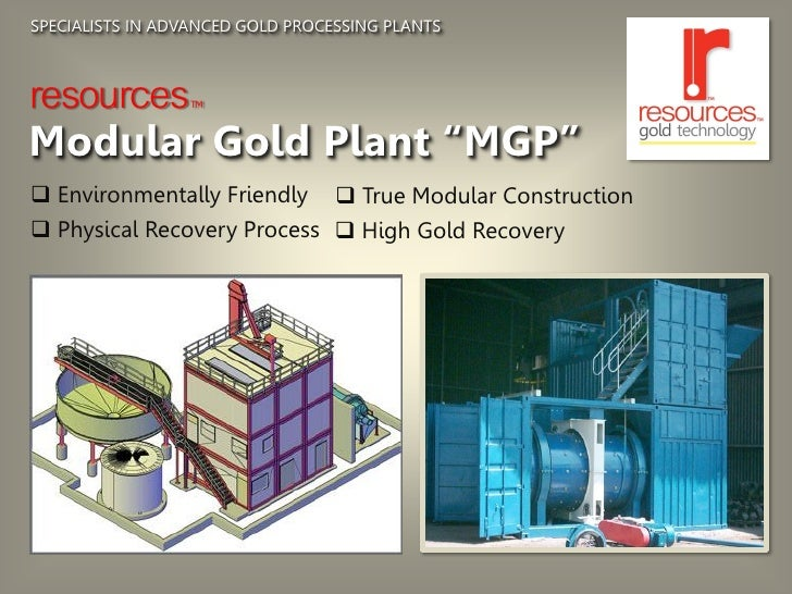 Modular Gold Plant - Presentation by Resources Gold Technology